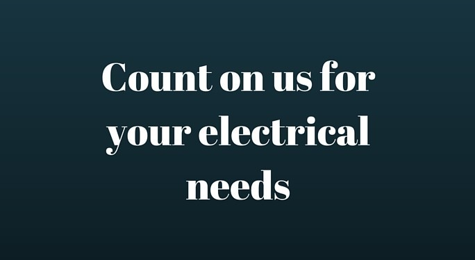 Count on us for your electrical needs