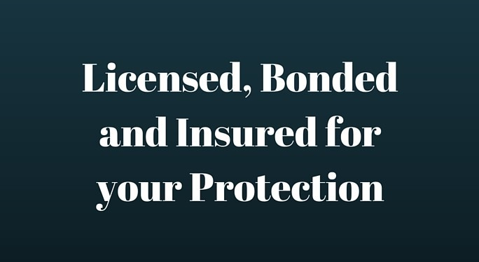 Licensed, Bonded and Insured for your Protection
