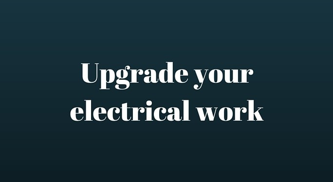 Upgrade your electrical work